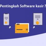 Mengapa UKM harus memiliki Software Kasir ?